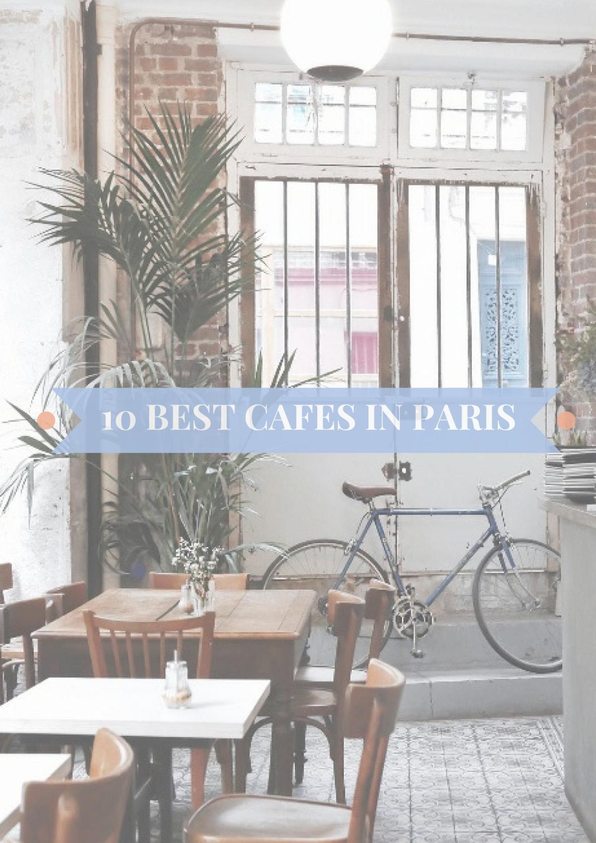 10 Best Cafes inParis